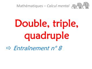 Double, triple, quadruple