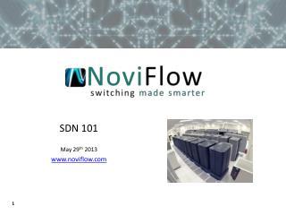 SDN 101 May 29 th  2013 www.noviflow.com