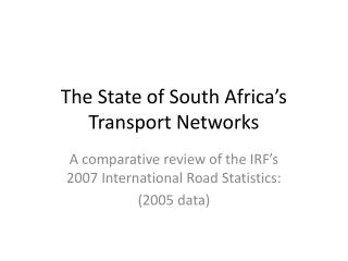 The State of South Africa�s Transport Networks