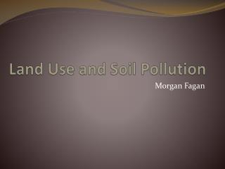 Land Use and  Soil  Pollution