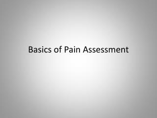 Basics of Pain Assessment