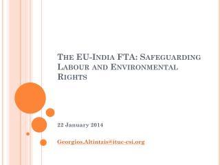 The EU-India FTA: Safeguarding Labour and Environmental Rights