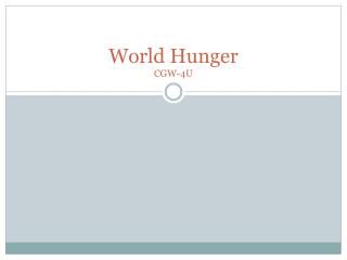 World Hunger  CGW-4U