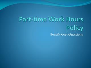 Part-time Work Hours Policy