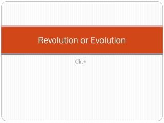 Revolution or Evolution