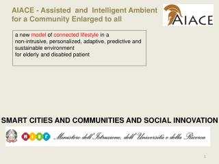 AIACE -  Assisted   and   Intelligent Ambient for  a Community  Enlarged to all