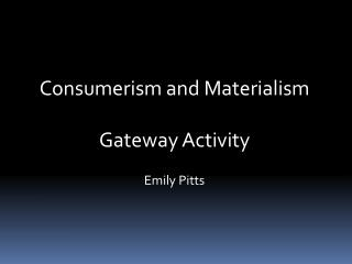 Consumerism and Materialism Gateway Activity