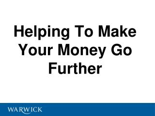 Helping To Make Your Money Go Further
