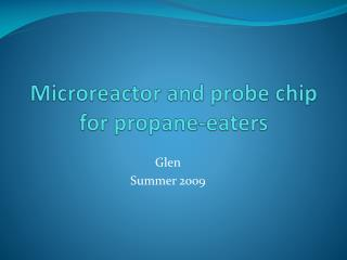 Microreactor  and probe chip for propane-eaters