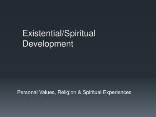 Existential/Spiritual Development