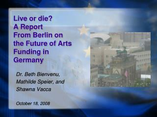 Live or die A Report From Berlin on the Future of Arts ...