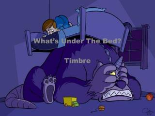 What's Under The Bed? Timbre