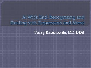 At Wit�s End: Recognizing and Dealing with Depression and Stress