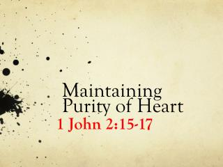 Maintaining  Purity of Heart