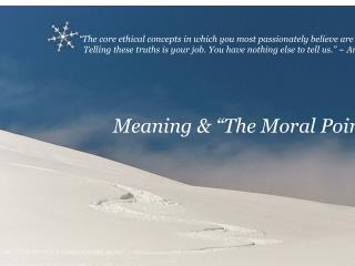 "Meaning & ""The Moral Point of View"""