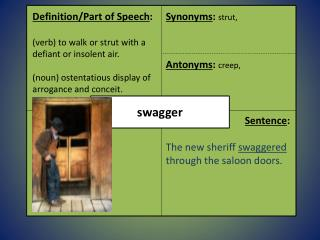Definition/Part of Speech : (verb) to walk or strut with a defiant or insolent air.