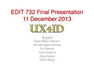 EDIT 732 Final Presentation 11 December 2013
