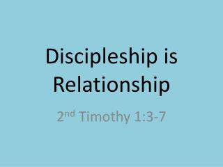 Discipleship is Relationship