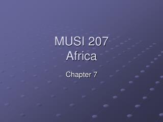 MUSI 207 Africa