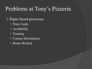 Problems at Tony�s Pizzeria