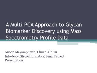 A Multi-PCA Approach to Glycan  B iomarker Discovery using Mass Spectrometry Profile Data