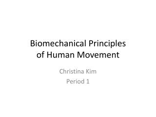 Biomechanical Principles  of Human Movement