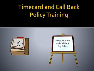 Timecard and Call Back   Policy Training