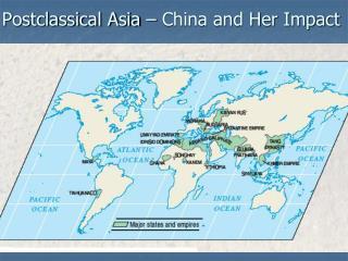 Postclassical Asia – China and Her Impact