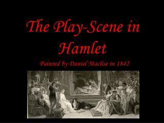 The Play-Scene in Hamlet
