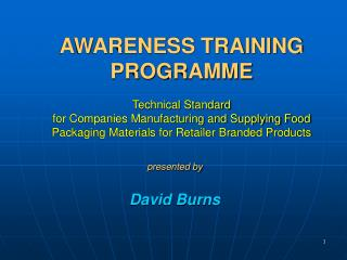 AWARENESS TRAINING PROGRAMME   Technical Standard for Companies Manufacturing and Supplying Food Packaging Materials for