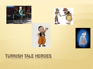 TURK ISH TALE HEROES