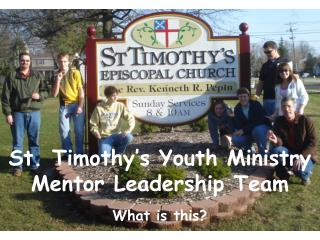 St.  Timothy's Youth Ministry Mentor Leadership Team
