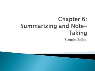 Chapter 6: Summarizing and Note-Taking