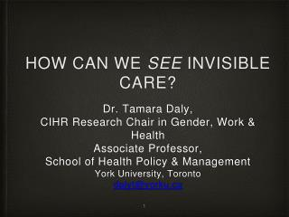 How can we  see  invisible care?