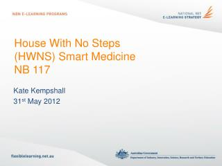 House With No Steps (HWNS) Smart Medicine NB 117