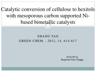 Zhang  tao Green  Chem. ,  2012,  14, 614-617