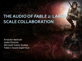 The Audio of  Fable 2:  Large scale collaboration