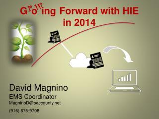 David  Magnino EMS Coordinator MagninoD@saccounty.net (916) 875-9708