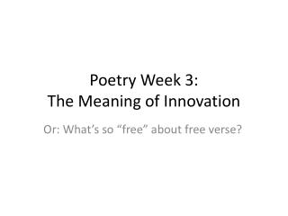 Poetry Week 3:  The Meaning of Innovation