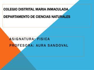 COLEGIO  DISTRITAL MARIA INMACULADA DEPARTAMENTO  DE  CIENCIAS NATURALES