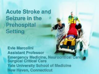 Acute Stroke and Seizure in the  Prehospital  Setting