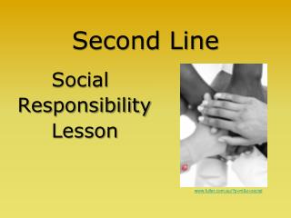 Second Line      Social  Responsibility       Lesson