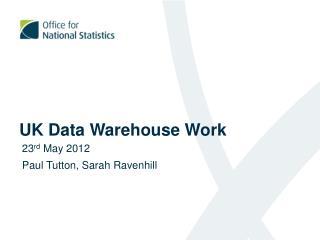 UK Data Warehouse Work