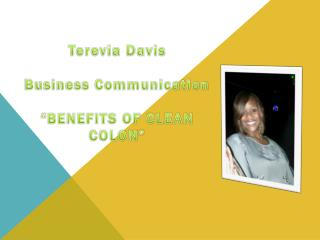 "Terevia Davis Business Communication ""BENEFITS OF CLEAN COLON"""
