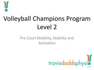 Volleyball Champions  Program Level 2