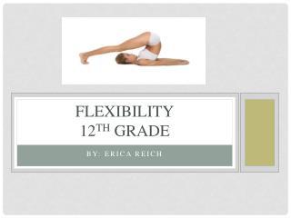 Flexibility 12 th  Grade