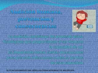 Audición humana,   prevención  y consecuencias