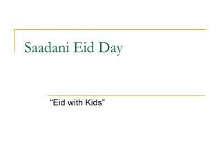 Saadani Eid Day