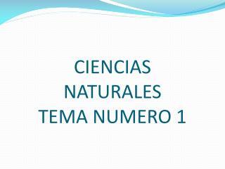 CIENCIAS NATURALES TEMA NUMERO 1