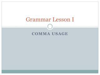 Grammar Lesson I